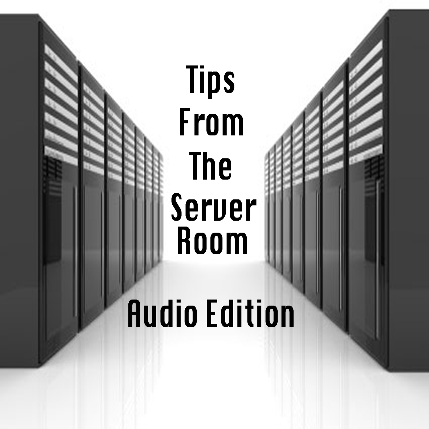 Audio Feed of Tips From The Server Room